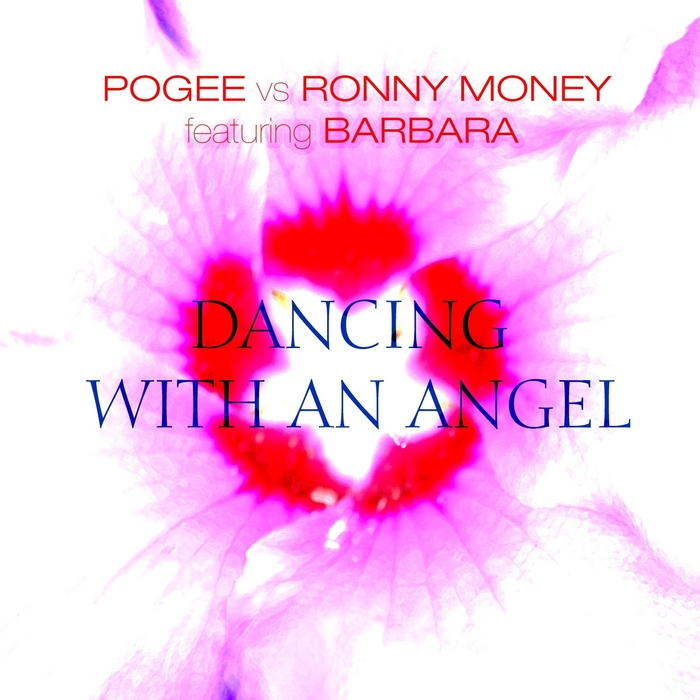 POGEE/RONNY MONEY feat BARBARA - Dancing With An Angel