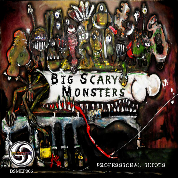 BIG SCARY MONSTERS/STRETCH/PARASENSE - Professional Idiots