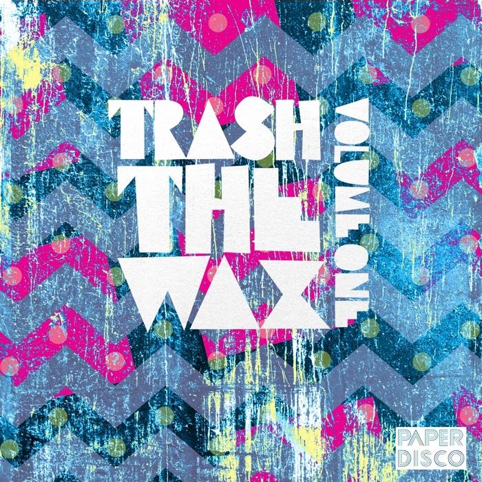 VARIOUS - Trash The Wax Volume 1