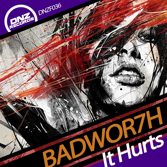 BADWOR7H - It Hurts