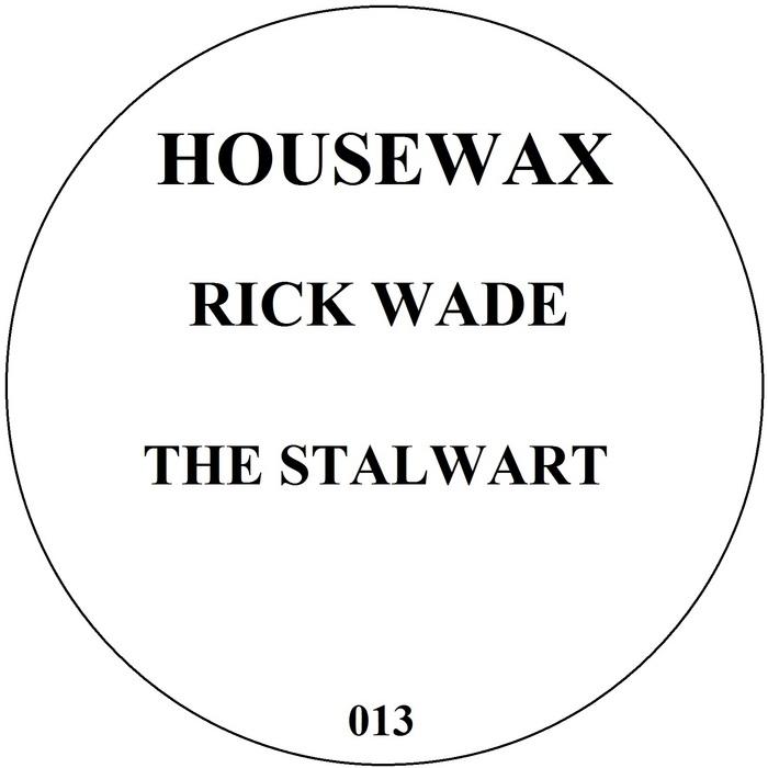 WADE, Rick - The Stalward EP