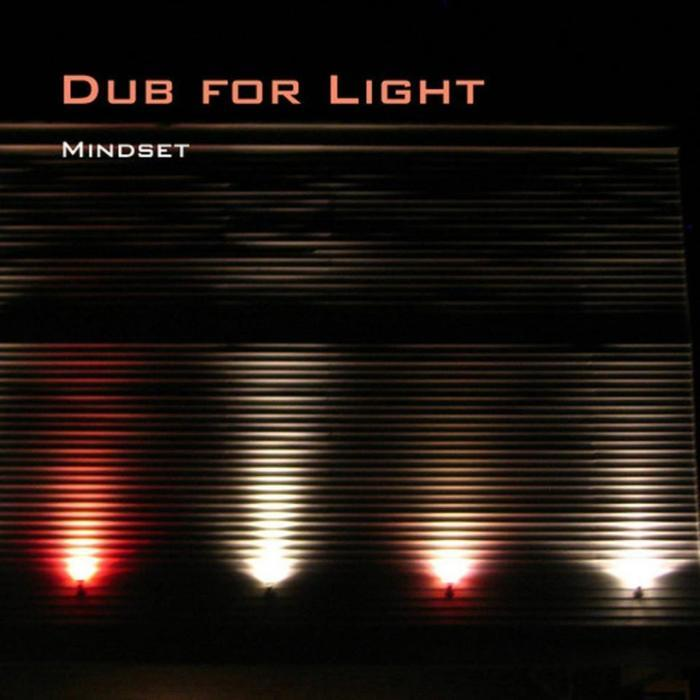 DUB FOR LIGHT - Mindset