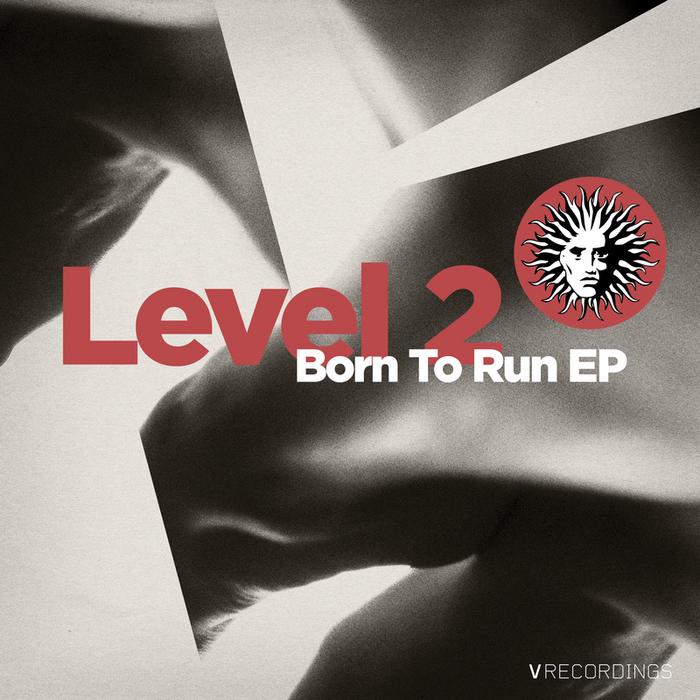 LEVEL 2 - Born To Run EP
