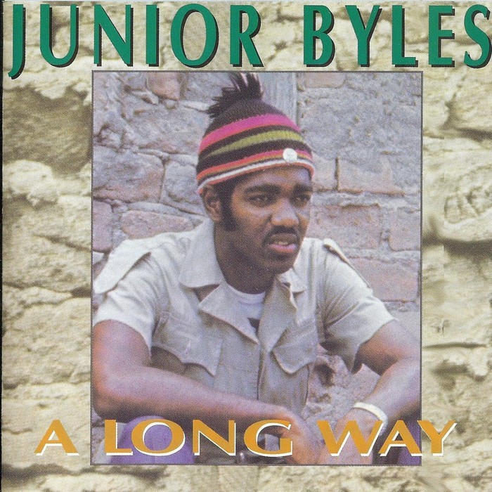 JUNIOR BYLES - A Long Way