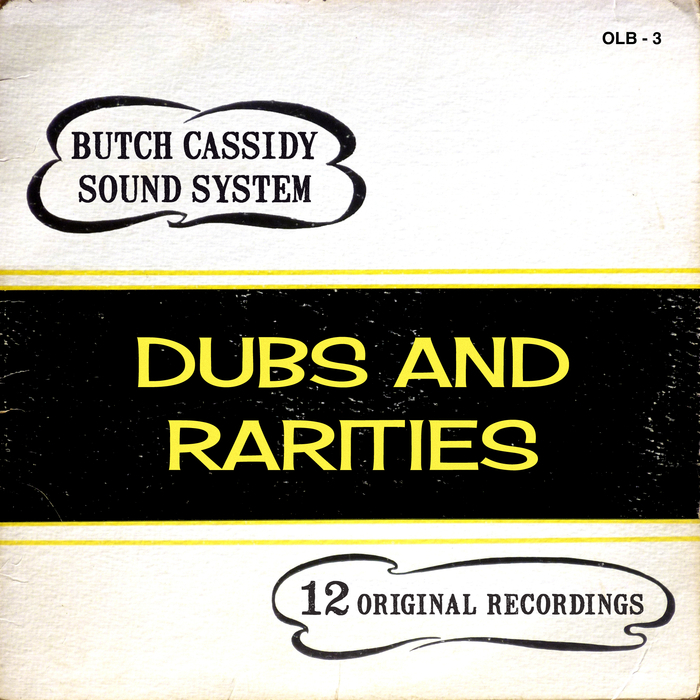 BUTCH CASSIDY SOUND SYSTEM - Dubs & Rarities