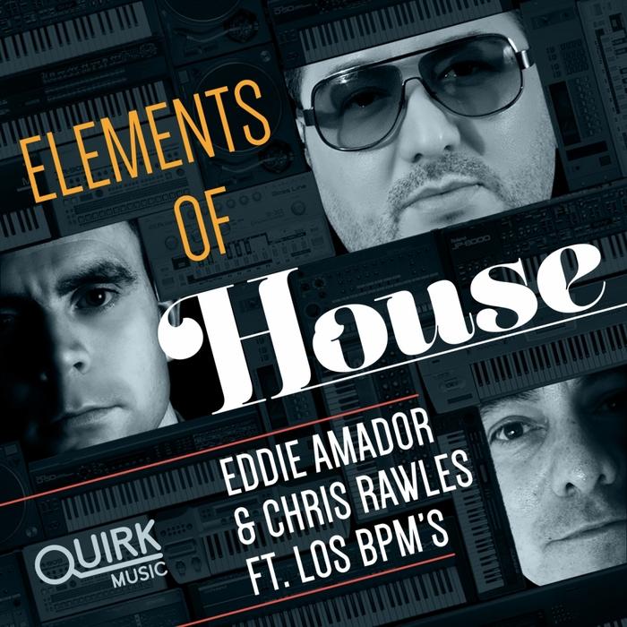 AMADOR, Eddie/CHRIS RAWLES feat LOS BPMS - Elements Of House