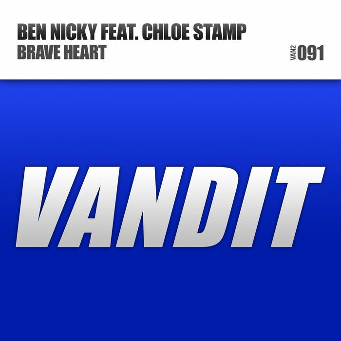 NICKY, Ben feat CHLOE STAMP - Brave Heart