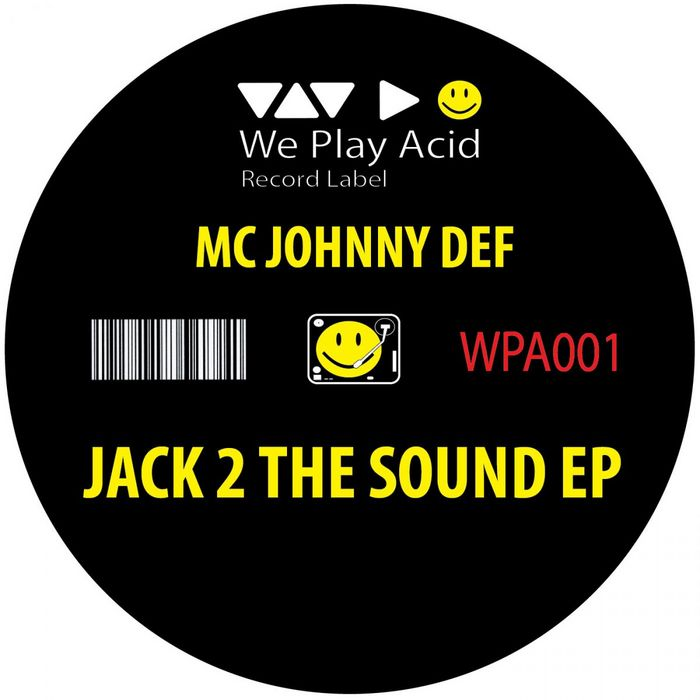 MC JOHNNY DEF - Jack 2 The Sound EP