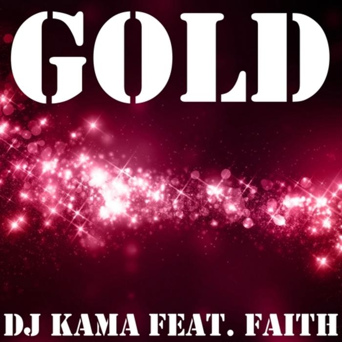 DJ KAMA feat FAITH - Gold