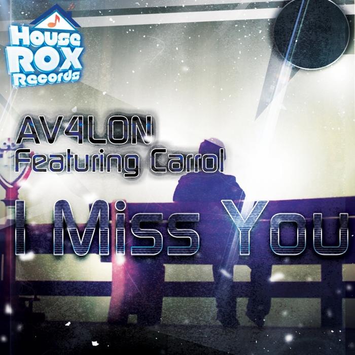 AV4LON feat CARROL - I Miss You