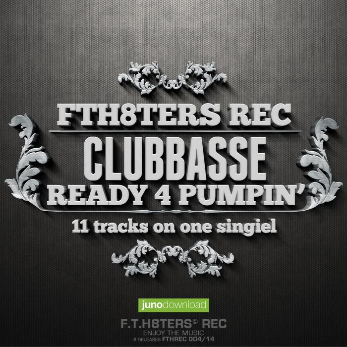 CLUBBASSE - Ready 4 Pumpin'