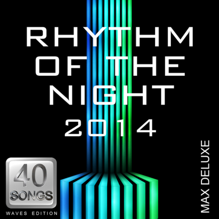 DELUXE, Max - Rhythm Of The Night 2014
