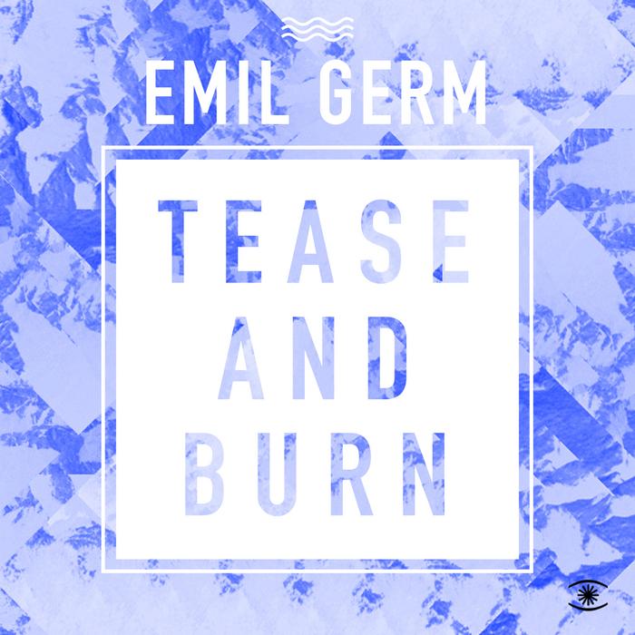 EMIL GERM - Tease & Burn