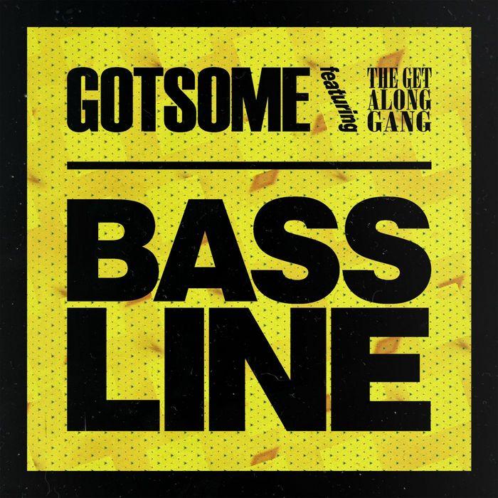 GOTSOME feat THE GET ALONG GANG - Bassline