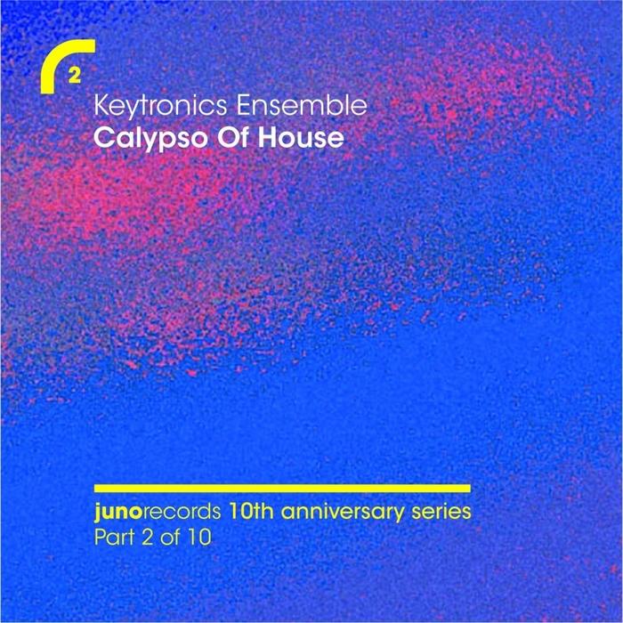 KEYTRONICS ENSEMBLE - Calypso Of House (Remixes)
