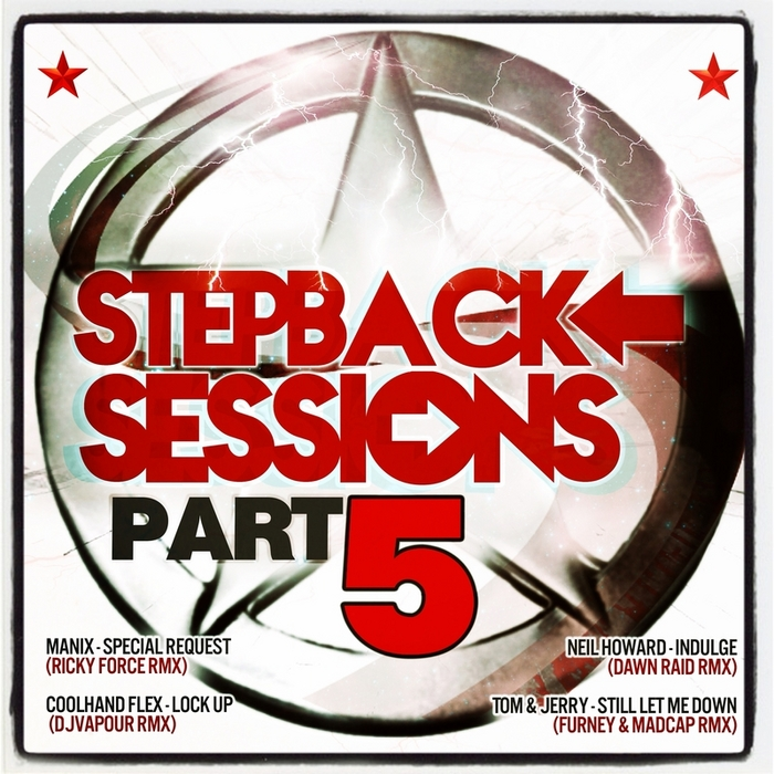 MANIX/COOLHAND FLEX/NEIL HOWARD/TOM & JERRY - Stepback Sessions Part 5