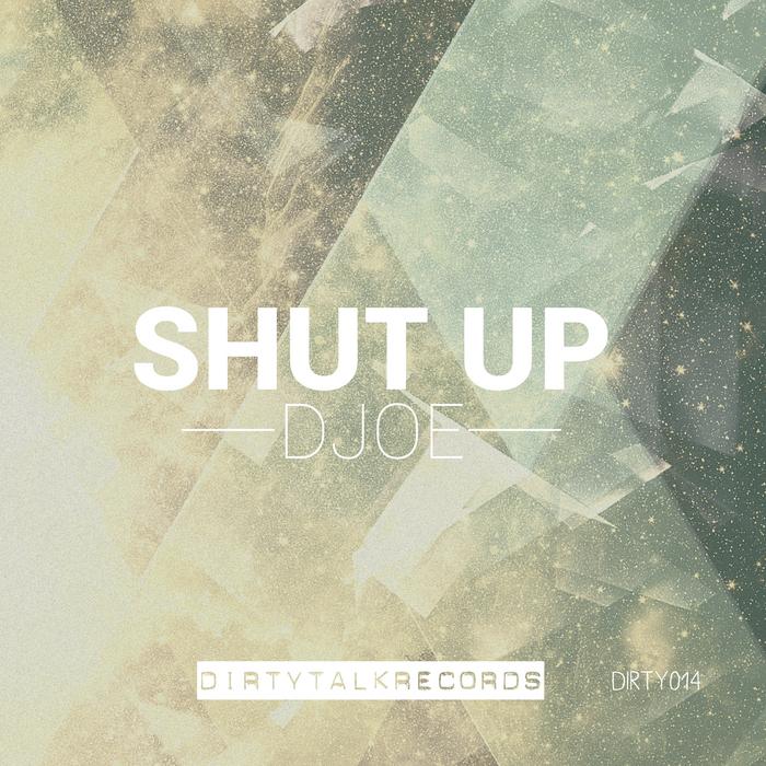 DJOE - Shut Up