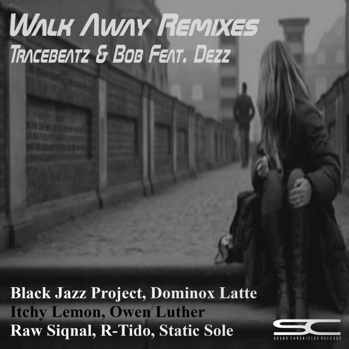 TRACEBEATZ/BOB feat DEZZ - Walk Away: Remixes