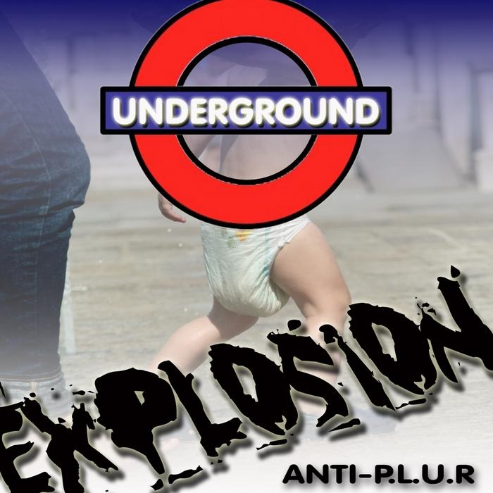 ANTI PLUR - Underground Explosion