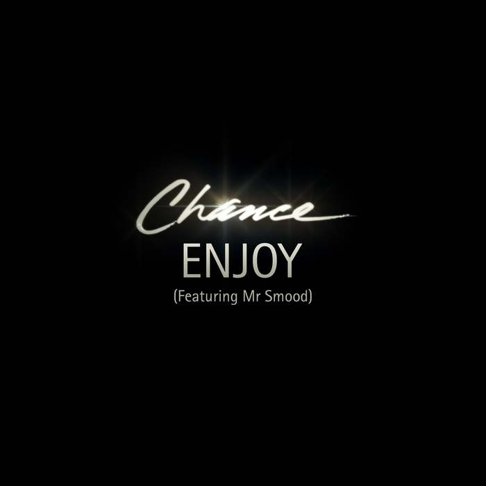 CHANCE feat MR SMOOD - Enjoy