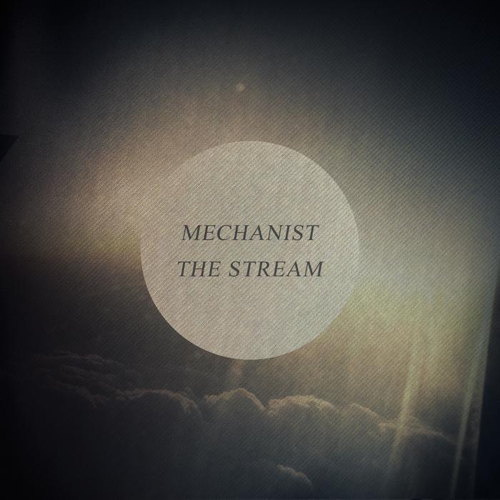 MECHANIST - The Stream