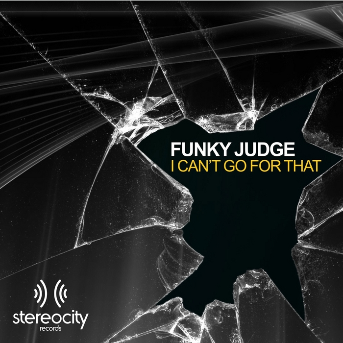 FUNKY JUDGE - I Can't Go For That