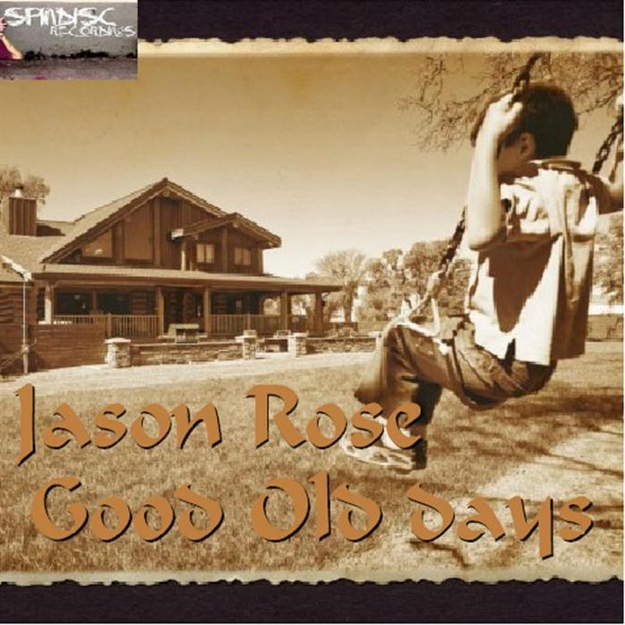 ROSE, Jason - Good Old Days