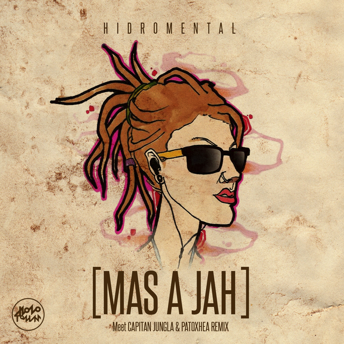 HIDROMENTAL feat CAPITAN JUNGLA - Mas A Jah
