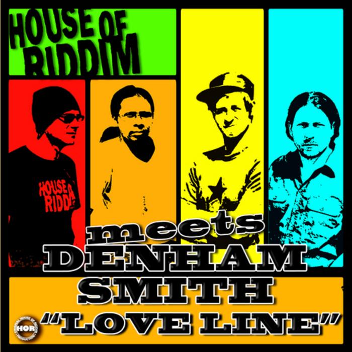SMITH, Denham meets HOUSE OF RIDDIM - Love Line
