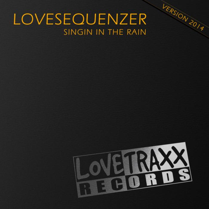 LOVESEQUENZER - Singin In The Rain