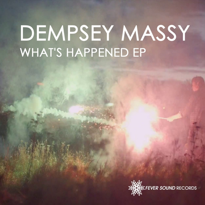 MASSY, Dempsey - Whats Happened EP