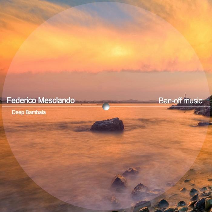 MESCLANDO, Federico - Deep Bambala