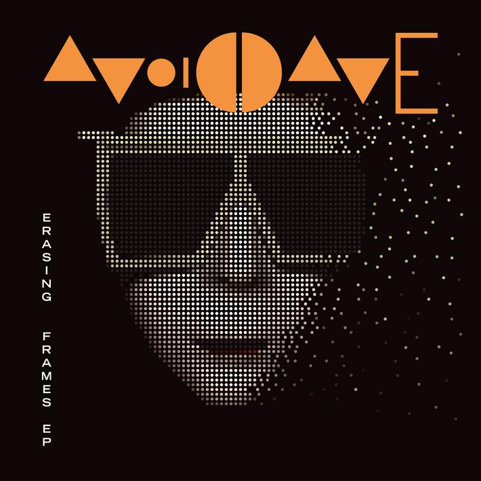AVOID DAVE - Erasing Frames EP