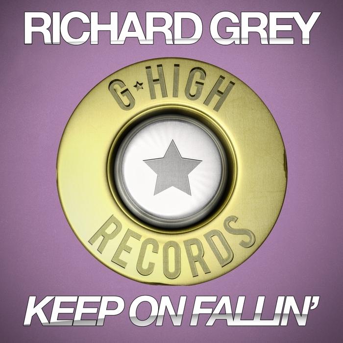 GREY, Richard - Keep On Fallin'