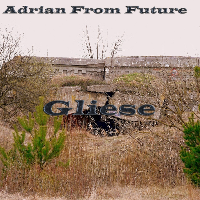 ADRIAN FROM FUTURE - Gliese