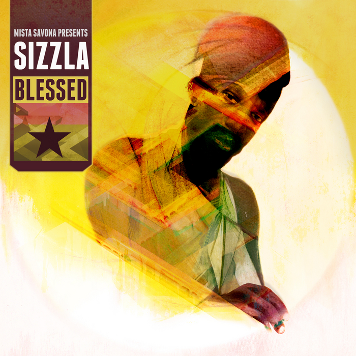 SIZZLA - Mista Savona Presents Blessed