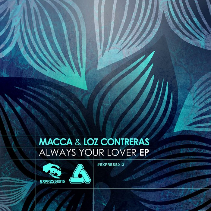 MACCA/LOZ CONTRERAS - Always Your Lover EP