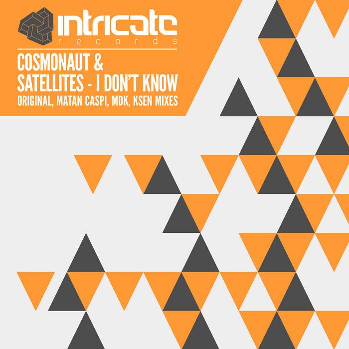 COSMONAUT - I Don't Know
