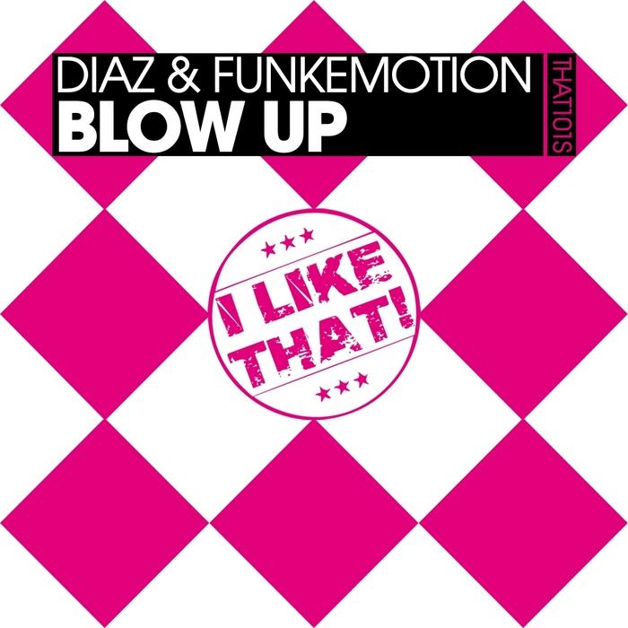 DIAZ/FUNKEMOTION - Blow Up