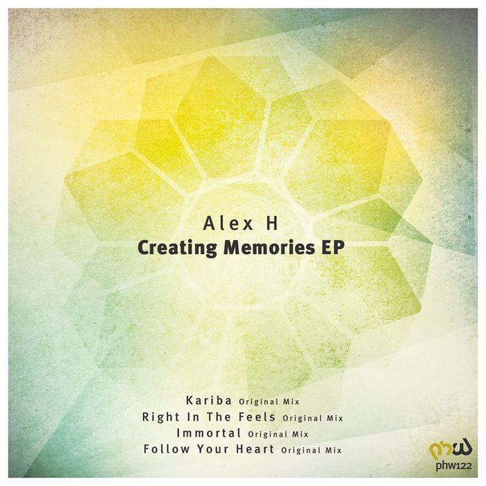 ALEX H - Creating Memories