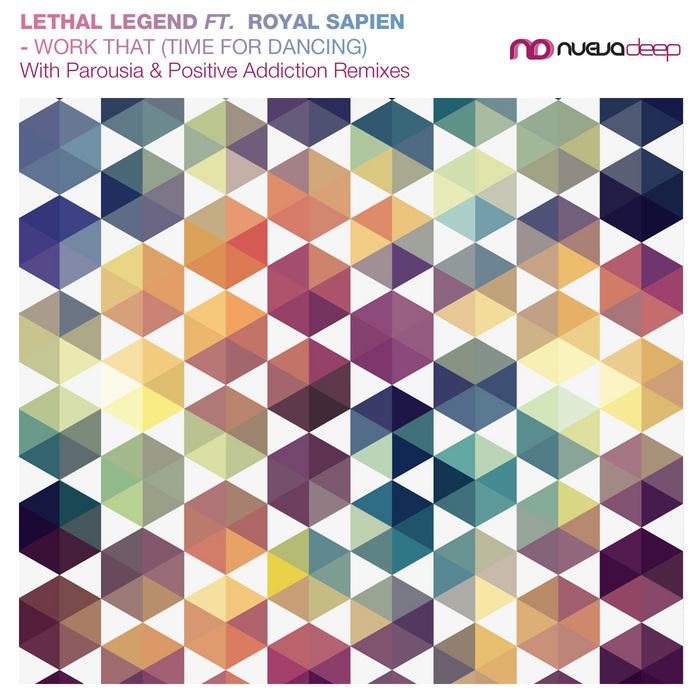 ROYAL SAPIEN/LETHAL LEGEND - Work That: Time For Dancing (remixes)