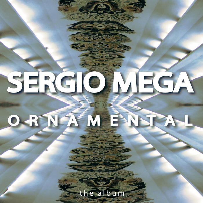 MEGA, Sergio - Ornamental (The Album)