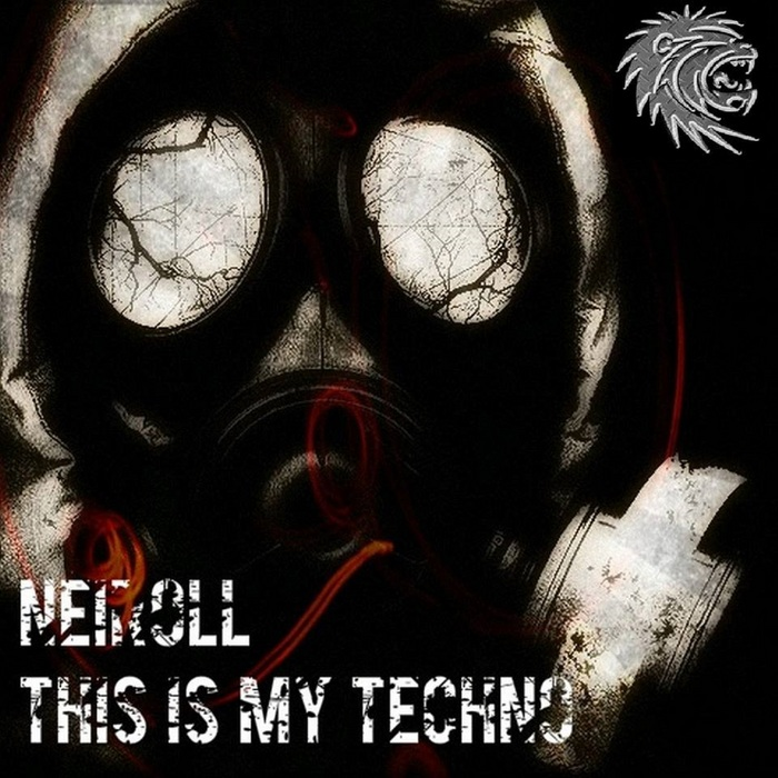 NEIROLL - This Is My Techno