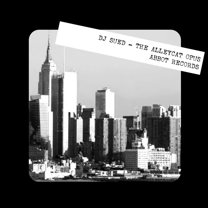 DJ SUED - The Alleycat Opus
