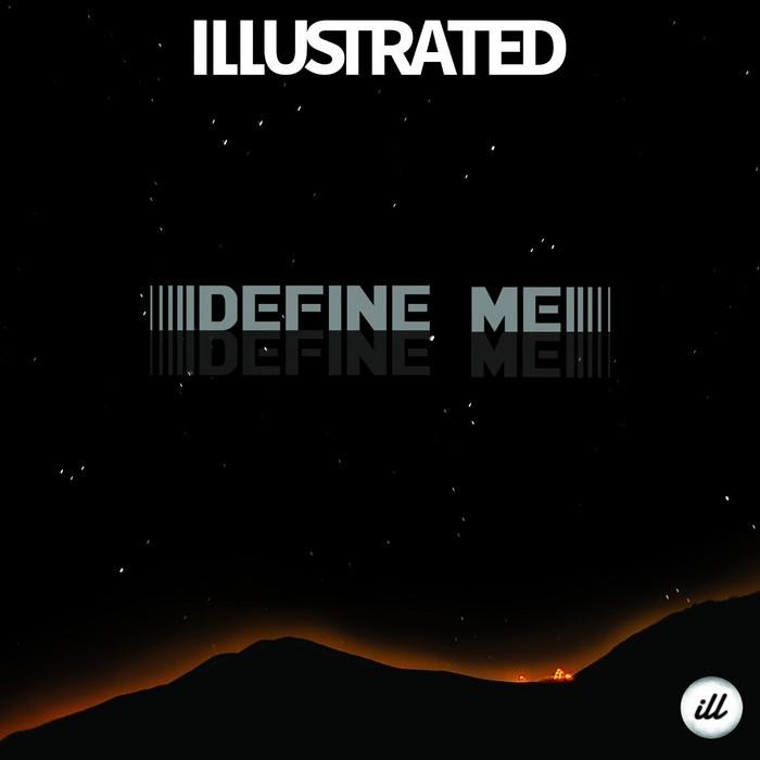 ILLUSTRATED - Define Me EP