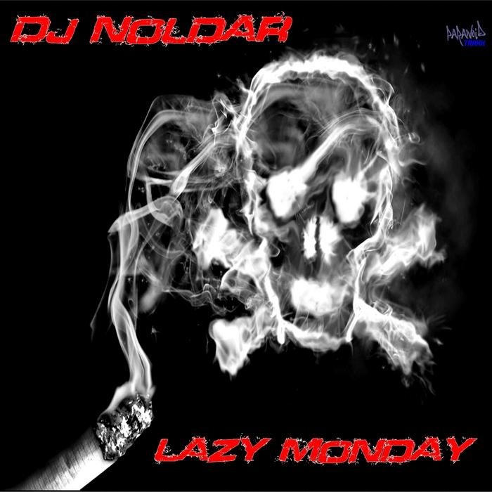 DJ NOLDAR - Lazy Monday