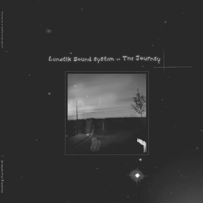 LUNATIK SOUND SYSTEM - The Journey