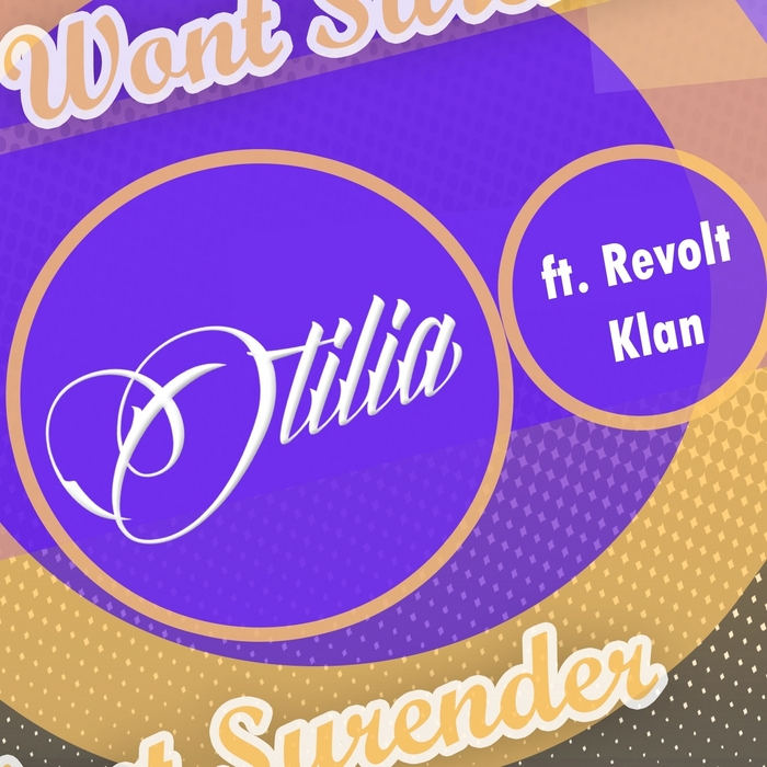 OTILIA feat REVOLT KLAN - Won't Surrender
