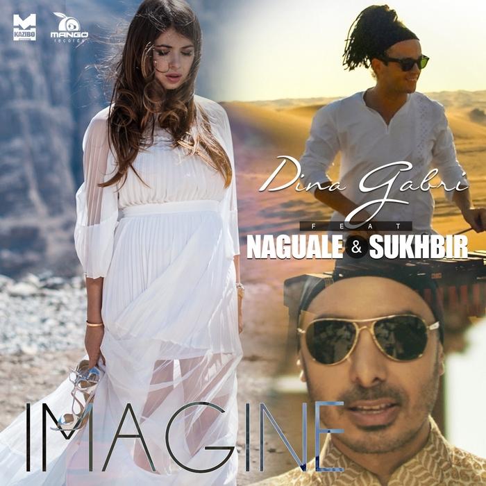 GABRI, Dina feat NAGUALE/SUKHBIR - Imagine