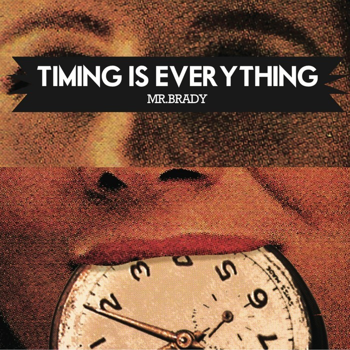 MR BRADY - Timing Is Everything